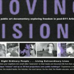 Liz Canner MOVING VISIONS 2003 A digital public art documentary exploring freedom in post 9/11 Arlington Screened in various locations in Arlington  video